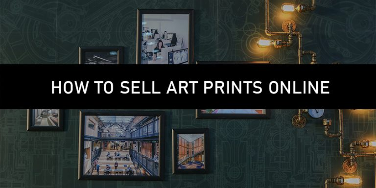 how to sell art prints online 2020 guide